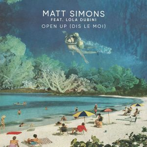 Single « Open up (Dis-le moi) »