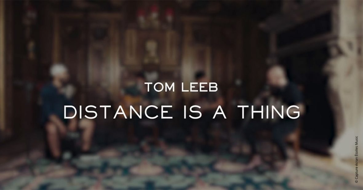 Live session « Distance is a thing » de Tom Leeb
